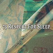 75 Respect For Sleep by Soothing White Noise for Relaxation