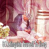 64 Relinquish Yourself To Sleep by S.P.A