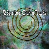 72 Spiritual Chakra Tracks von Lullabies for Deep Meditation