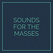 Sounds For The Masses van Various