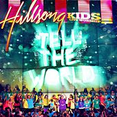 Tell The World (Live) by Hillsong Kids