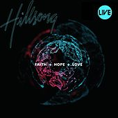 Faith + Hope + Love by Hillsong Worship