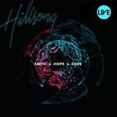 Faith + Hope + Love (Live) by Hillsong Worship