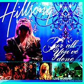 For All You've Done (Live) by Hillsong Worship