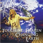 Touching Heaven Changing Earth (Live) by Hillsong Worship