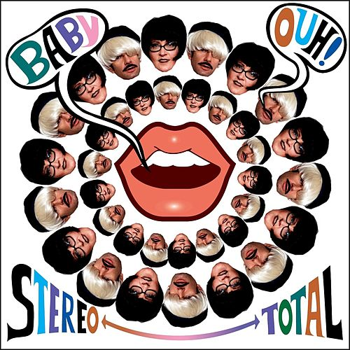 Baby Ouh! by Stereo Total