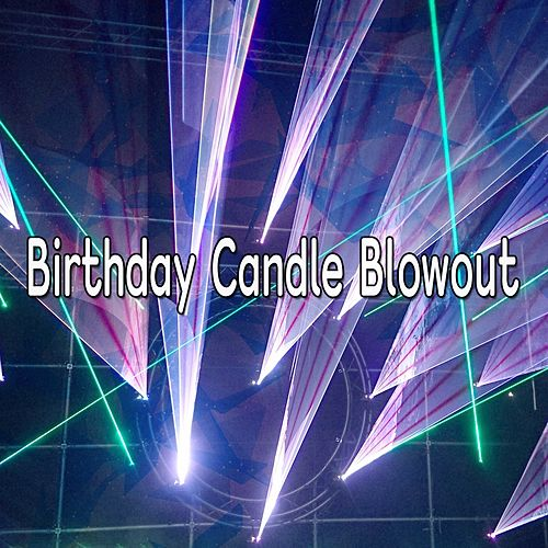 Birthday Candle Blowout by Happy Birthday