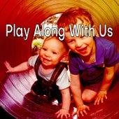 Play Along With Us de Canciones Para Niños