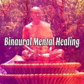 Binaural Mental Healing by Binaural Beats Brainwave Entrainment