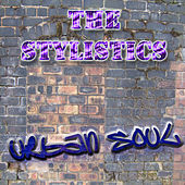 The Urban Soul Series - The Stylistics by The Stylistics