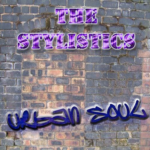 The Urban Soul Series - The Stylistics by The Stylistics