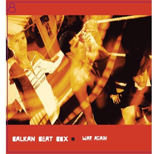 War Again by Balkan Beat Box