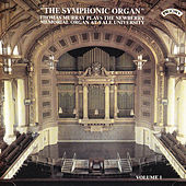The Symphonic Organ, Vol 1 - The Newberry Memorial Organ at Yale University, USA by Thomas Murray