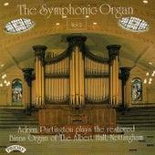 The Symphonic Organ - Vol 2 / The Organ of the Albert Hall, Nottingham by Adrian Partington