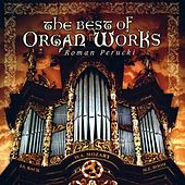 The  Best of Organ Works by Roman Perucki