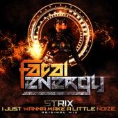 I Just Wanna Make A Little Noize von S-Trix