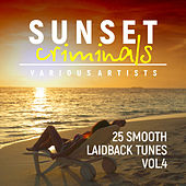 Sunset Criminals, Vol. 4 (25 Smooth Laidback Tunes) - EP by Various Artists