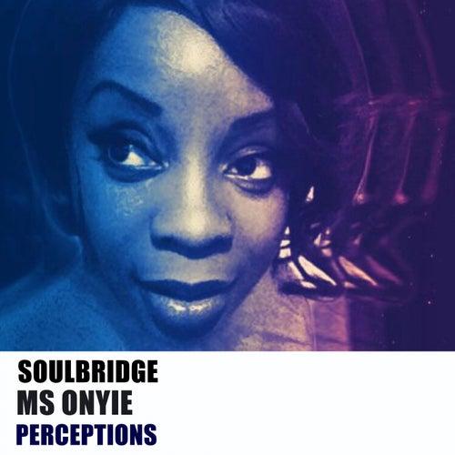 Perceptions (feat. Ms Onyie) de Soul Bridge