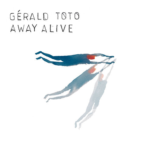 Away Alive by Gérald Toto