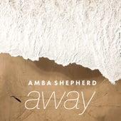 Away von Amba Shepherd
