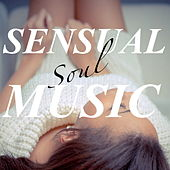 Sensual Soul Music by Various Artists