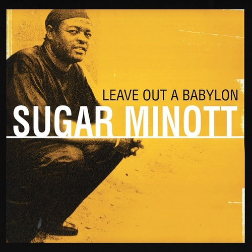 Leave out a Babylon (Remastered Version) by Sugar Minott