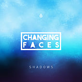 Shadows EP von Changing Faces