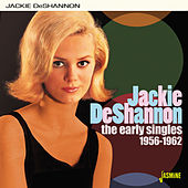 The Early Singles (1956-1962) by Jackie DeShannon