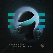 Lights Out EP von Bart B More