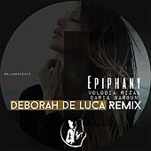 Epiphany (Deborah De Luca Remix) by Daria Barbun