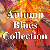 Autumn Blues Collection by Various Artists