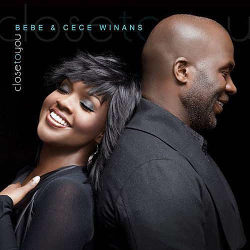 Close to You - Single by BeBe & CeCe Winans