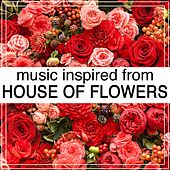 Music Inspired from House of Flowers (La Casa De Las Flores) de Various Artists