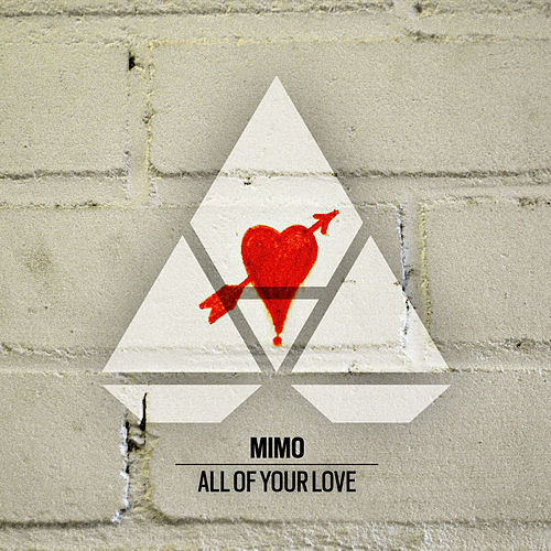 All Of Your Love by Mimo