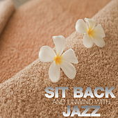 Sit Back And Unwind With Jazz by Various Artists