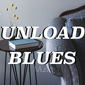 Unload With Blues Music von Various Artists