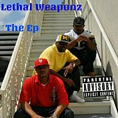The Ep by Lethal Weaponz