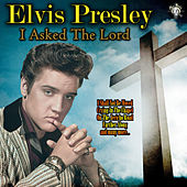 I Asked The Lord de Elvis Presley
