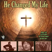 He Changed My Life by Various Artists