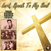 Lord, Speak To My Soul by Various Artists