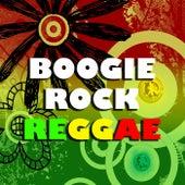 Boogie Rock Reggae by Various Artists