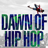 Dawn of Hip Hop by Various Artists
