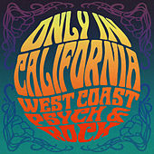 Only In California: West Coast Psych and Rock de Various Artists