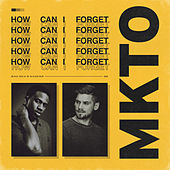 How Can I Forget von MKTO