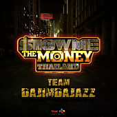 Show Me The Money Thailand Team DAJIM DAJAZZ by Various Artists