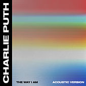 The Way I Am (Acoustic) by Charlie Puth
