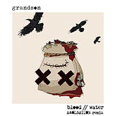Blood // Water (AWOLNATION Remix) di Grandson