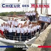 Chœur des Marins Adour Océan by Chœur des Marins Adour Océan