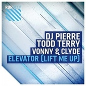 Elevator (Lift Me Up) by DJ Pierre & Todd Terry