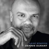 Leise Kämpfer von Dennis Durant